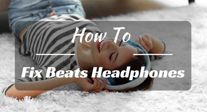 How To Fix Beats Headphones