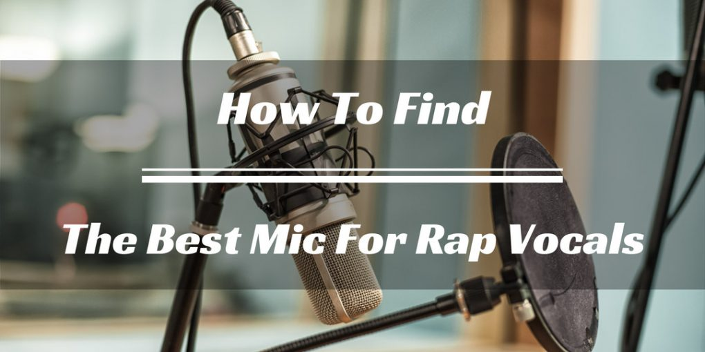 Best Mic For Rap Vocals