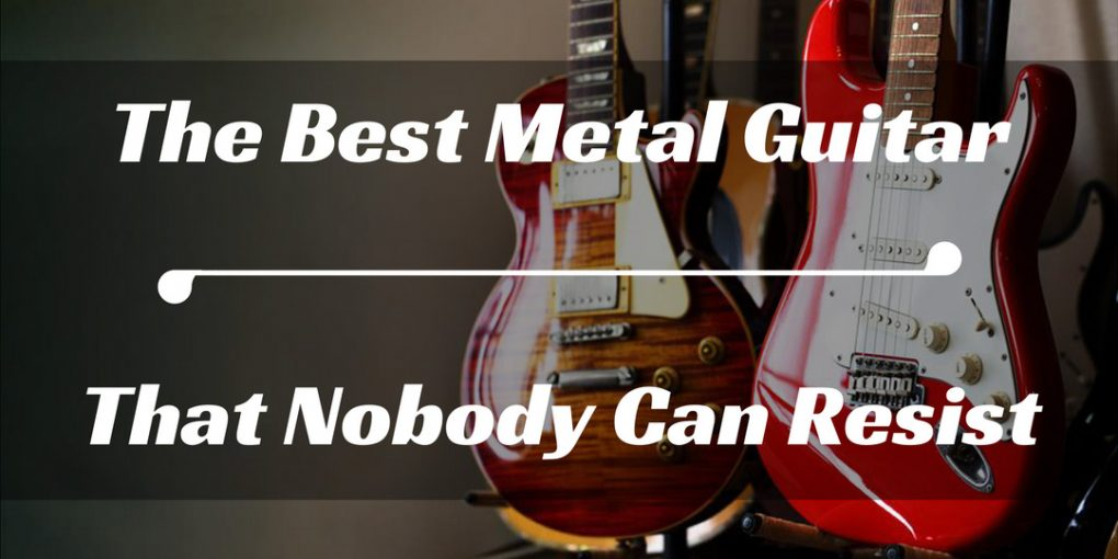 Best Metal Guitar