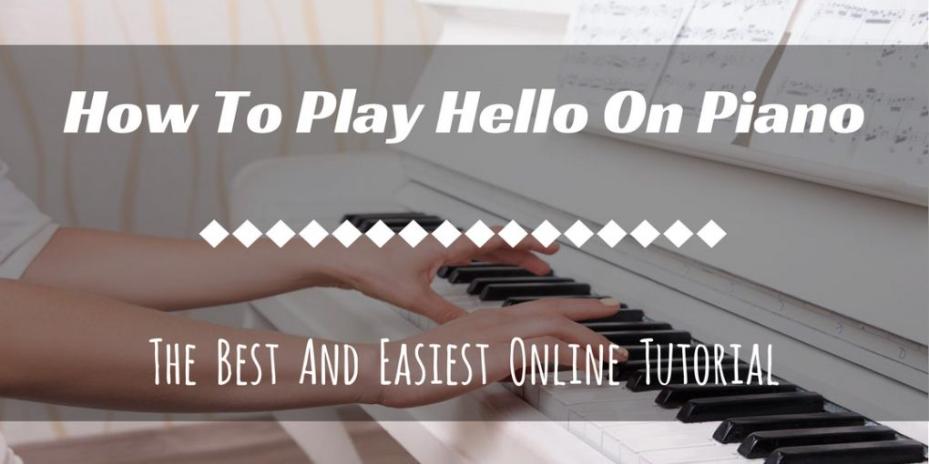 "How To Play ""Hello"" On Piano"