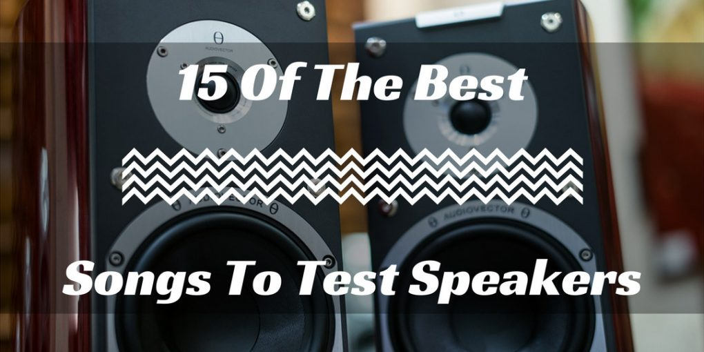 Best Songs To Test Speakers