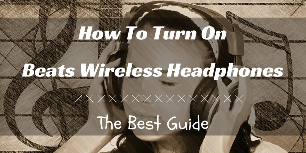 How To Turn On Beats Wireless Headphones