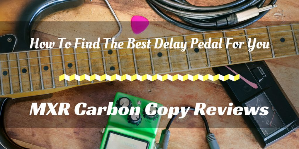 MXR Carbon Copy Review