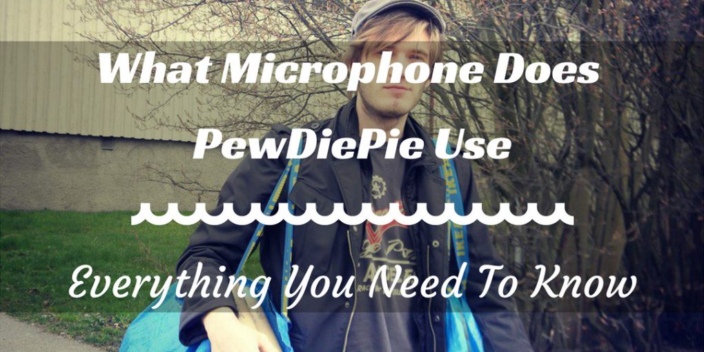 What Microphone Does PewDiePie Use