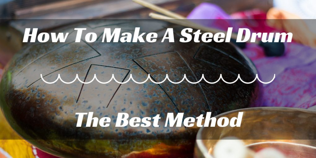 How To Make A Steel Drum
