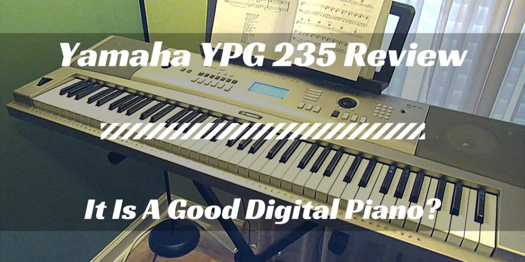 Yamaha Ypg 235 Review It Is A Good Digital Piano